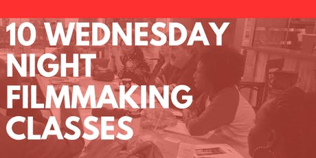 10 Wednesday Night Filmmaking Classes tickets