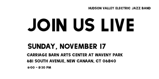 HVEJB LIVE: Carriage Barn Arts Center at Waveny Park