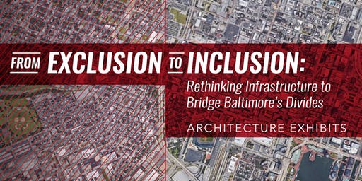From Exclusion to Inclusion: Architecture Exhibits at 1100 Wicomico