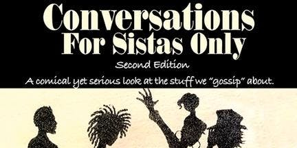 Conversations for Sistas Only: Second Edition (Fri. Nov. 22nd)