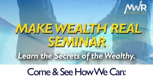 Make Wealth Real (MWR) Opportunity Meeting