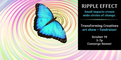 Ripple Effect: Transforming Creatives Art Show + Fundraiser tickets