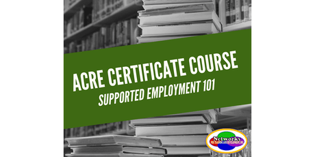 ACRE Certificate: Supported Employment 101 (Harrisburg, PA) [EMP] tickets