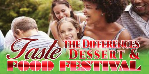 """Taste the Differences"" Dessert & Food Festival"