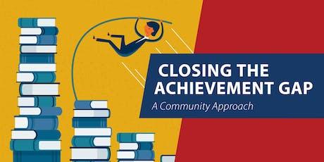 Closing the Achievement Gap: A Community Approach tickets