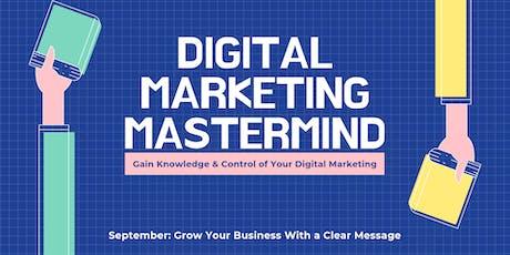 Digital Marketing Mastermind: Clarify Your Message tickets