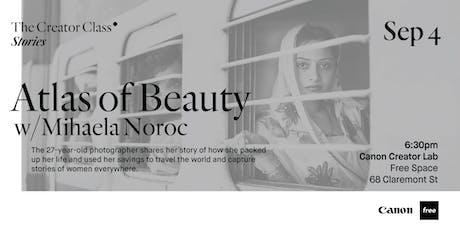 Canon Creator Lab Presents: The Atlas of Beauty w/ Mihaela Noroc tickets