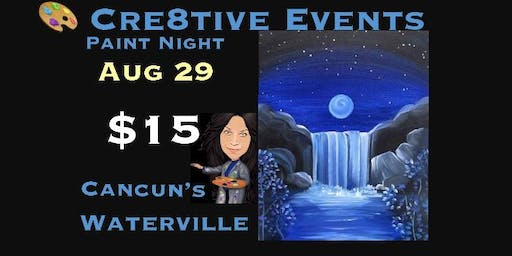 $15 Paint Night @ Cancun's Waterville- Sue