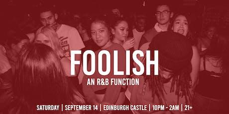 FOOLISH - An R&B FUNCTION at Edinburgh Castle tickets