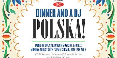 Dinner and a DJ Vol. 30: Gola's Kitchen: Polska!   tickets