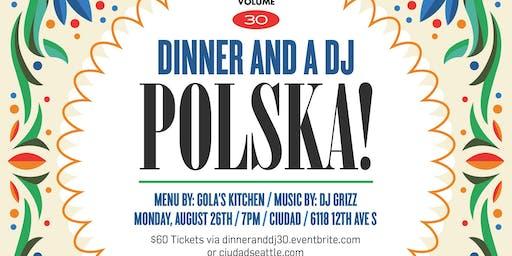 Dinner and a DJ Vol. 30: Gola's Kitchen: Polska!