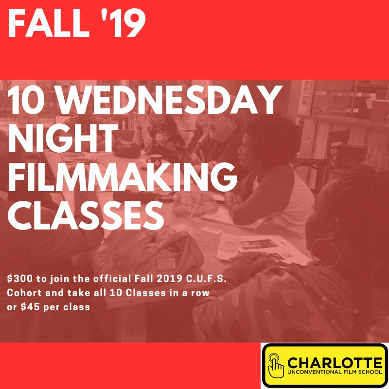 Fall Cohort for Charlotte Unconventional Film School (all 10 classes)