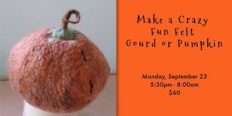 Make a Crazy Fun Felt Gourd or Pumpkin tickets