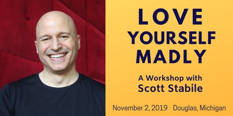 Love Yourself Madly — A Workshop with Scott Stabile tickets