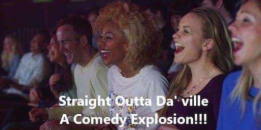 Straight Outta Da' ville: A Comedy Explosion!!