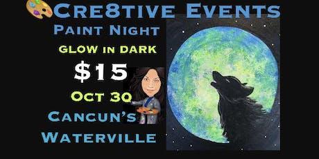 $15 GLOW in DARK Paint Night @ Cancun's Waterville tickets