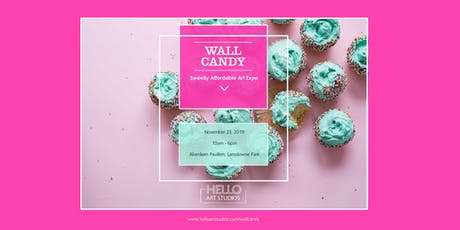 Wall Candy - Sweetly Affordable Art Expo tickets