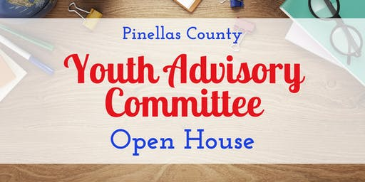 Pinellas County Youth Advisory Committee Open House