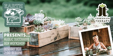 Rustic Succulent Box at Earth + Bread Brewery tickets