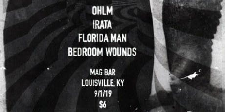 Ohlm, Irata, Florida Man and Bedroom Wounds tickets