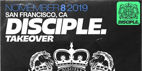 DISCIPLE SF Takeover 2019 tickets
