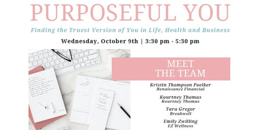 Purposeful You: Finding the Truest Version of You in Life, Health & Busines