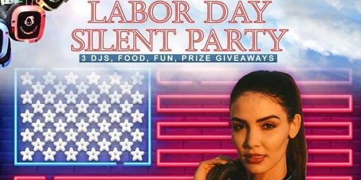 Labor Day 'Silent' Day Party BASH!