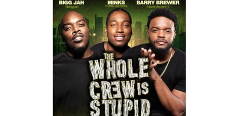 The Whole Crew Is Stupid Comedy Tour - Little Rock 10PM tickets