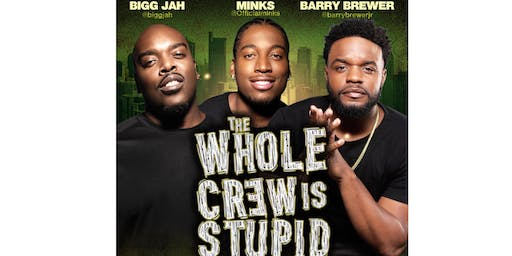 The Whole Crew Is Stupid Comedy Tour - Little Rock 10PM