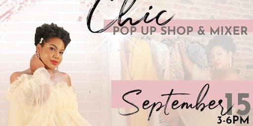 Chic Pop up Shop/ Mixer