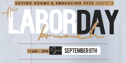 Saving Adams and Embracing Eves Labor Day Brunch