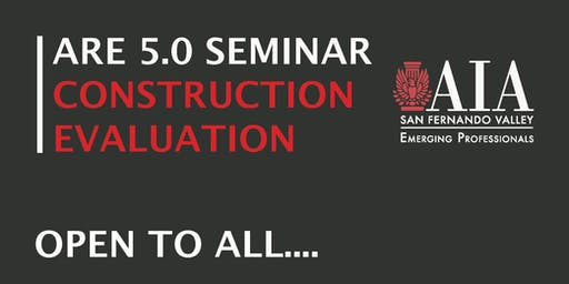ARE 5.0 Seminar Series: Construction Evaluation