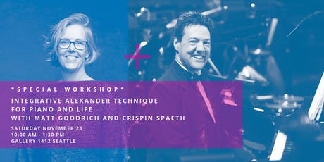 Integrative Alexander Technique for Piano and Life: Workshop with Matt Goodrich and Crispin Spaeth tickets