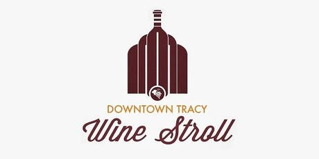 Downtown Tracy Wine Stroll tickets