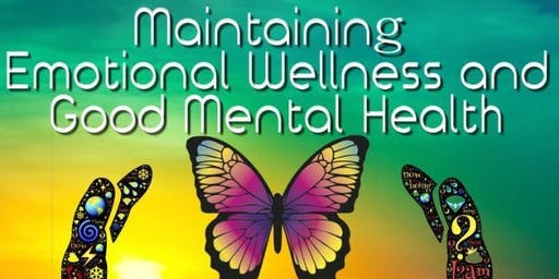 Maintaining Emotional Wellness & Good Mental Health