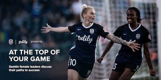 Zulily & Reign FC present: AT THE TOP OF YOUR GAME