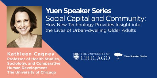 Yuen Speaker Series: Social Capital and Community By Prof. Kathleen Cagney