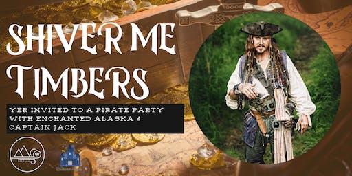 Shiver Me Timbers - An Enchanted Alaska Pirate Party at Williwaw Social