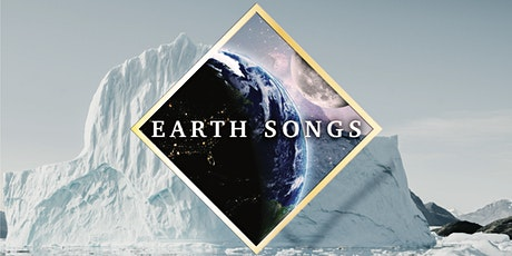 Earth Songs - EVENT CANCELLED tickets