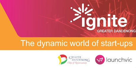 """Ignite Greater Dandenong - Workshop: """"The Pitch"""" (Tuesday 27 August) tickets"""