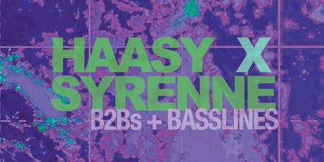 HAASY X SYRENNE: B2BS & BASSLINES tickets