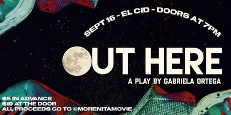 Out Here: A Play by Gabriel Ortega tickets