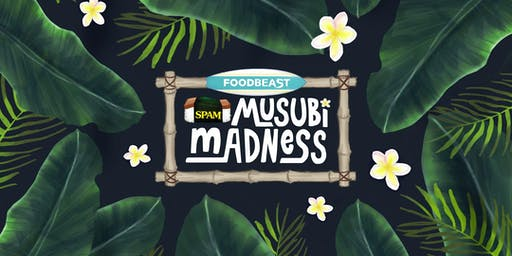 [SOLD OUT] SPAM® Musubi Madness - Weekend 3 - Presented by FOODBEAST