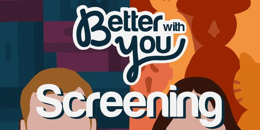 Better With You Screening