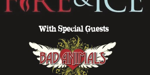 Fire & Ice w/ Bad Animals
