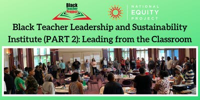 Black Teacher Leadership and Sustainability Institute PART 2: Leading from the Classroom