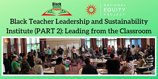 Leading from the Classroom (Black Teacher Leadership and Sustainability Institute PART 2)