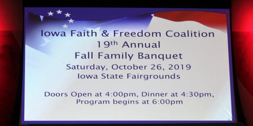 Iowa Faith & Freedom Coalition 19th Annual Fall Family Banquet