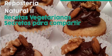 "TALLER GRATUITO ""Repostería Natural"" - Parte II - Recetas vegetarianas entradas"