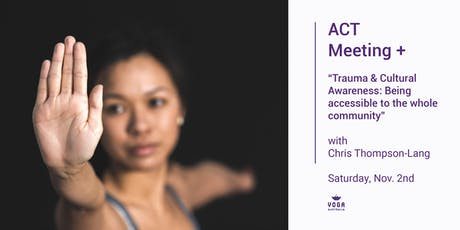 "ACT Meeting + ""Trauma & Cultural Awareness: access to the whole community""  tickets"